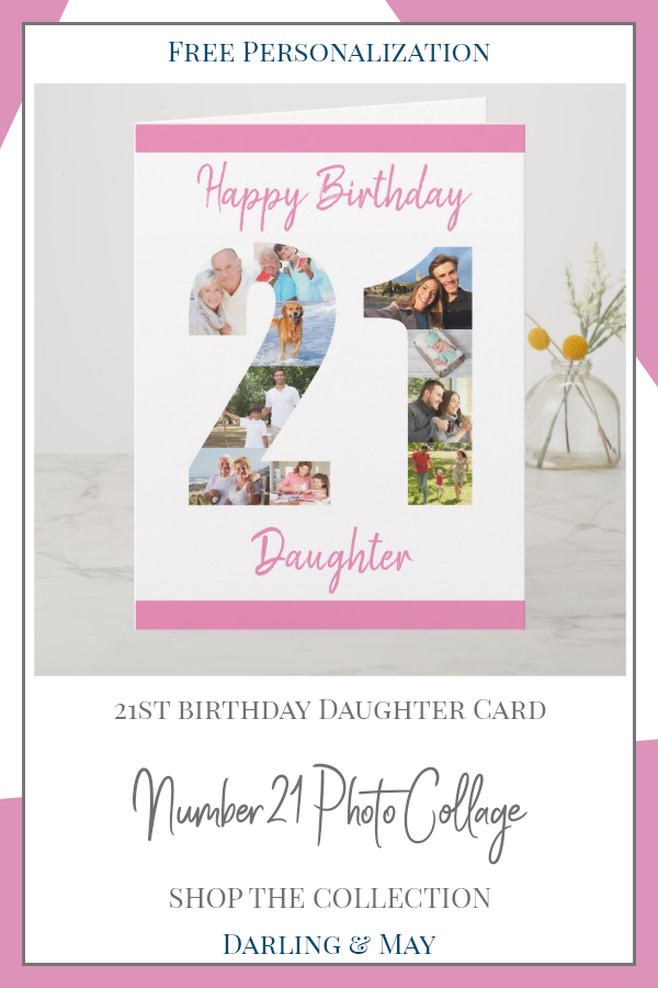 Daughter Number 21 Photo Collage Big 21st Birthday Card Zazzle Com Daughter Birthday Cards Birthday Cards 21st Birthday Gifts