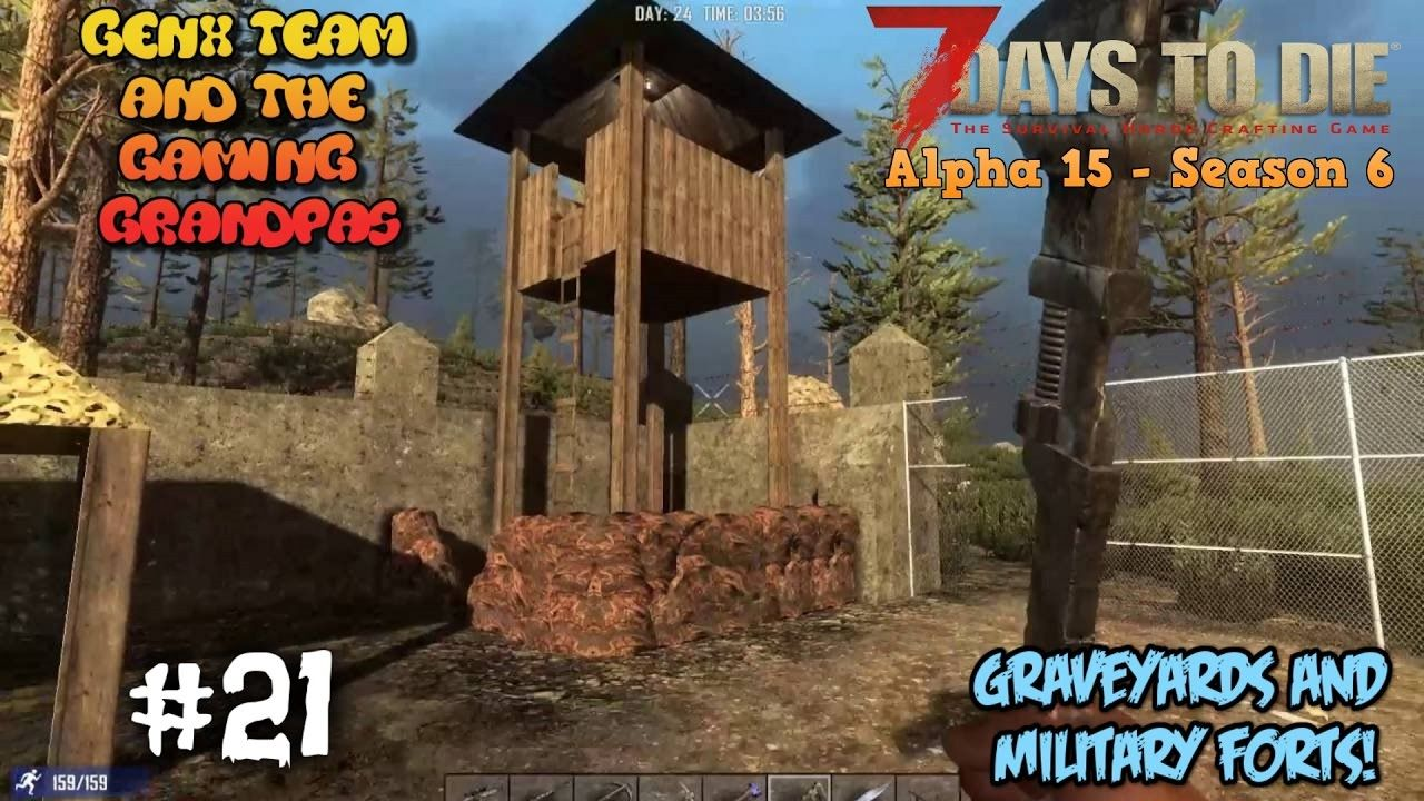 7dtd Co Op Alpha 15 Ep 21 Graveyards And Military Forts