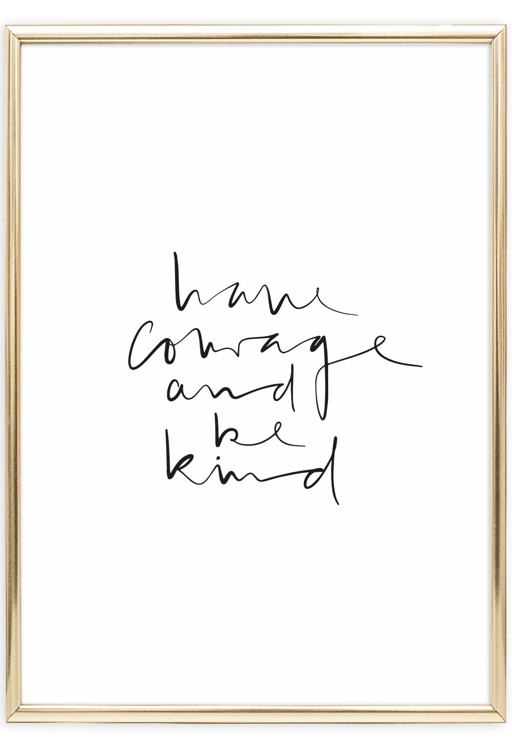 Sprüche Poster Have Courage And Be Kind Poster Tales By Jen Scandinavian