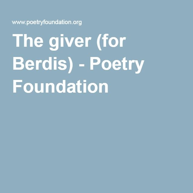 The Giver For Berdis Poetry Foundation Prayers And Poems