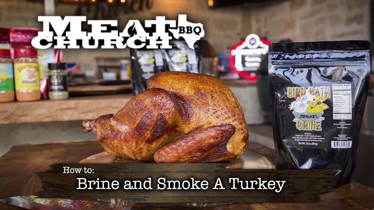 Meat church how to brine and smoke a turkey youtube