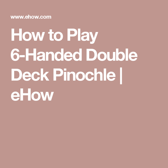 6 handed pinochle