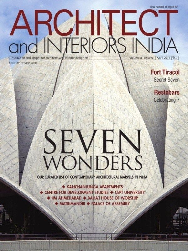 Architect Interiors April 2016 Issue Seven Wonders List Of Contemporary Architectural Marvels In India