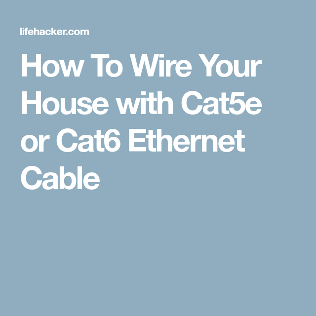 how to wire your house with cat5e or cat6 ethernet cable rh pinterest com