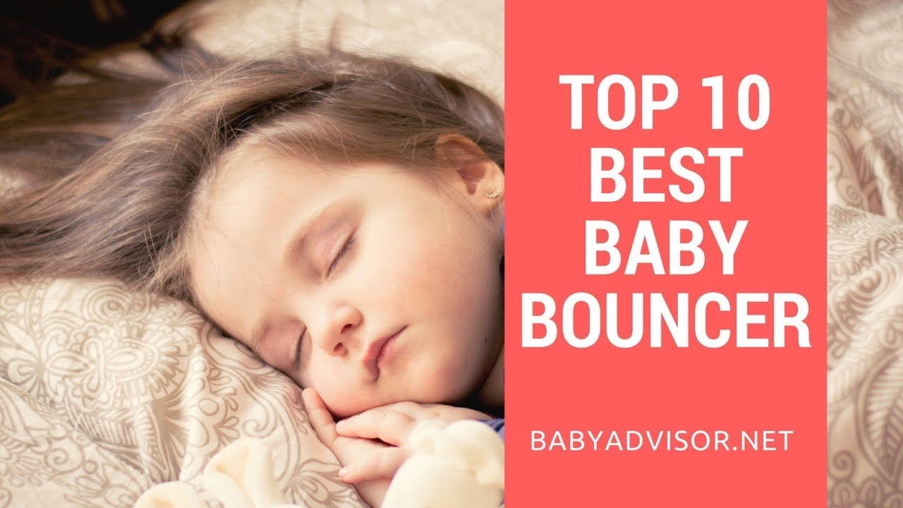 3614793b0 Top 10 Best Baby Bouncer 2018