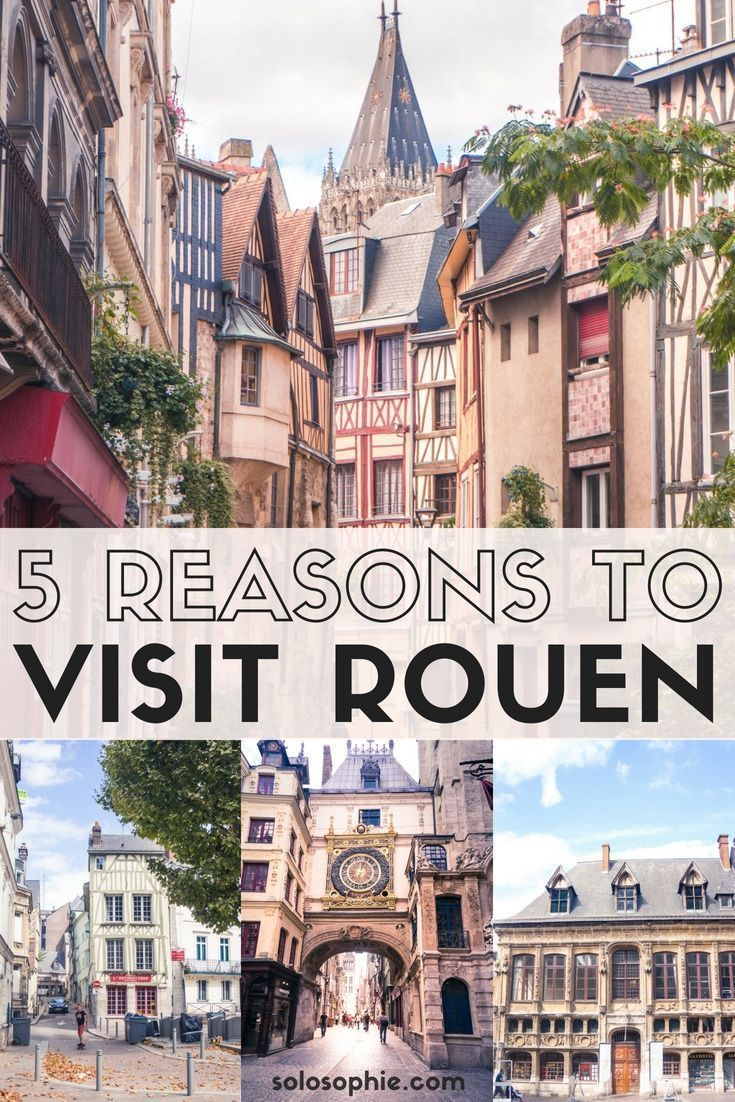 7 Of The Best Things To Do In Rouen France Rouen Rouen France France Travel Guide