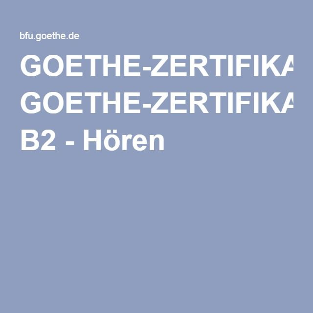 Goethe Zertifikat B2 Hören Learning Tips Language German