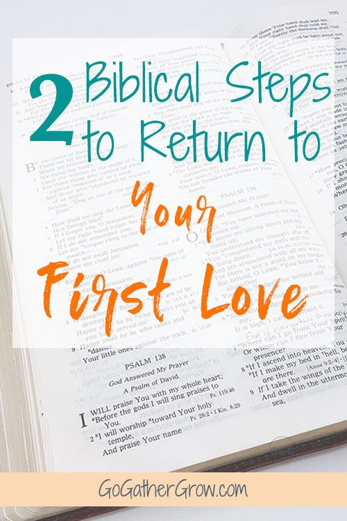 First Love   Return to First Love   Biblical Steps to Return