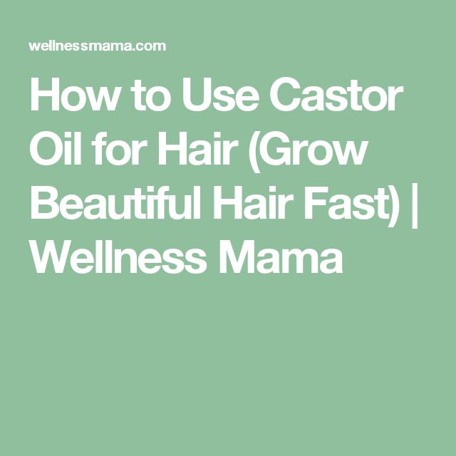 How to Use Castor Oil for Hair (Grow Beautiful Hair Fast) | Wellness Mama