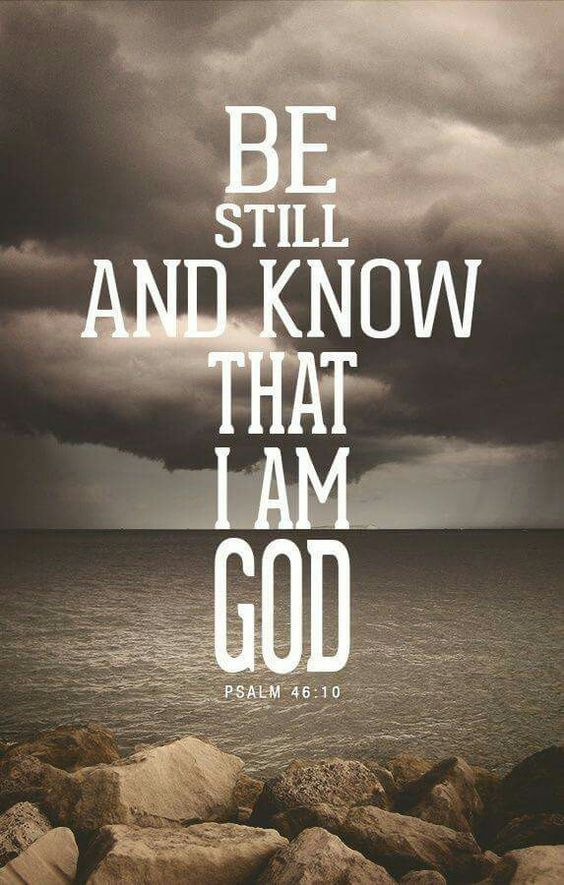 Jesus Christ Quotes Be still and know that I am God Psalm