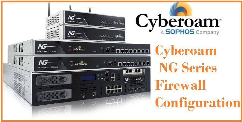 Cyberoam NG Series Firewall Configuration Step by Step [SOPHOS