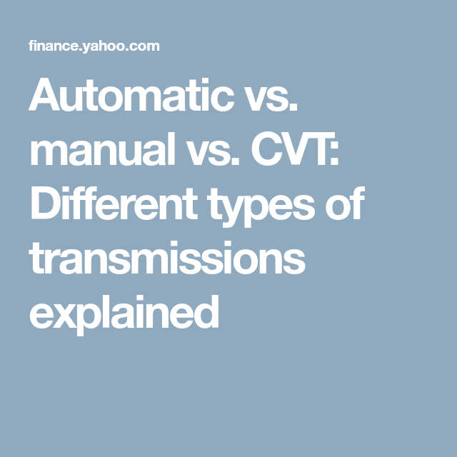 automatic vs manual vs cvt different types of transmissions explained rh pinterest ca user guide or instruction manual user guide vs training manual