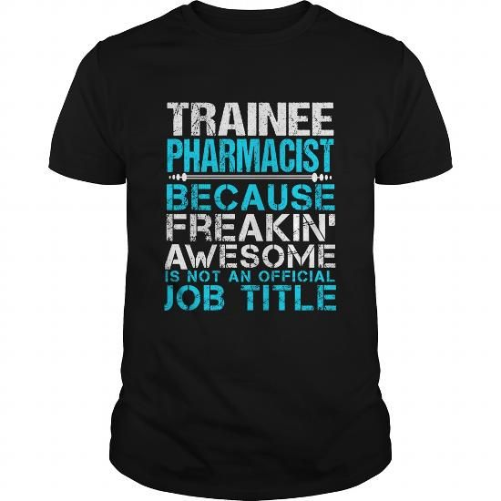 Make this awesome proud Pharmacist: TRAINEE-PHARMACIST as a great ...
