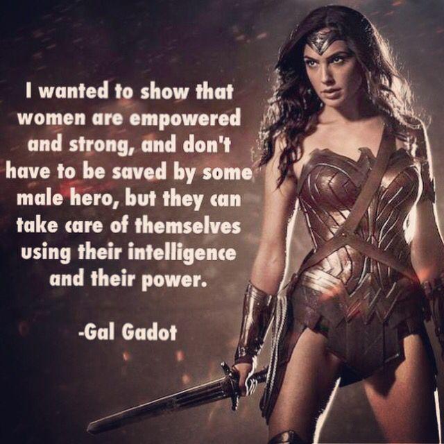 Gal Gadot As Wonder Woman Wonder Woman Quotes Woman Quotes Strong Women Quotes