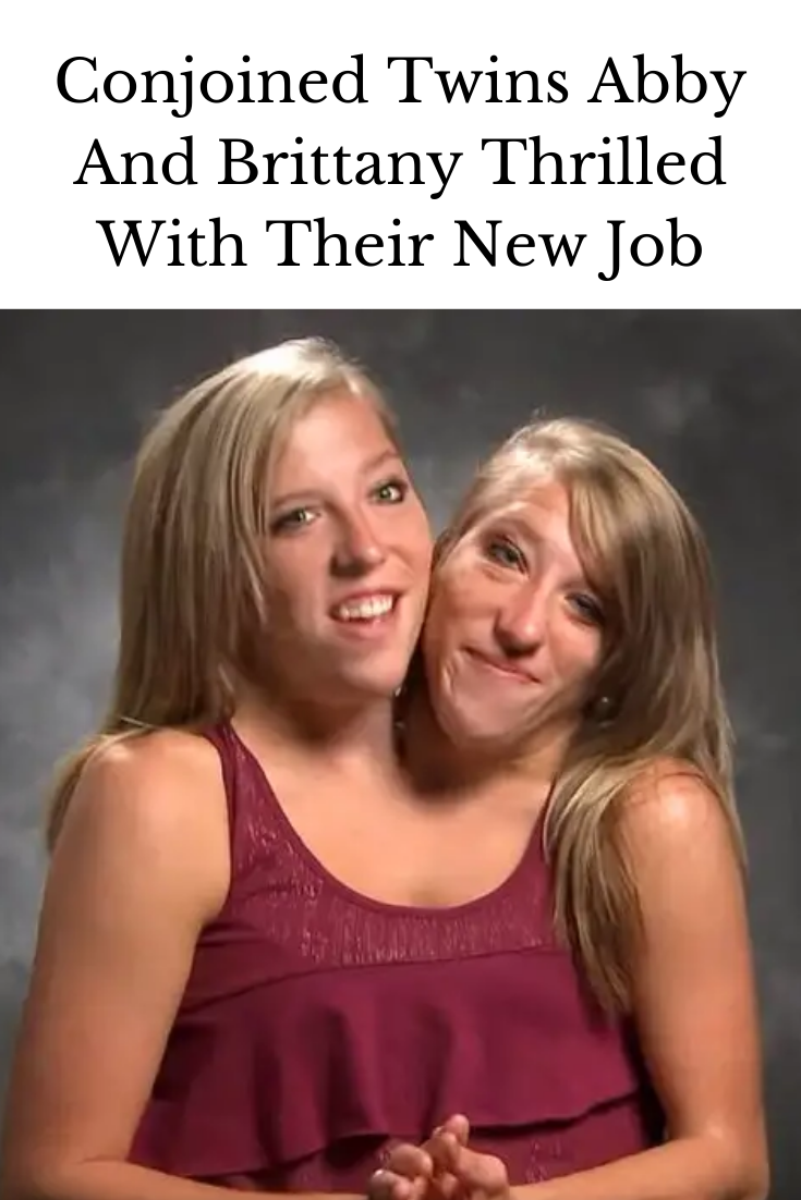 Conjoined Twins Abby And Brittany Land Their First Job In 2020 Conjoined Twins New Job Twins