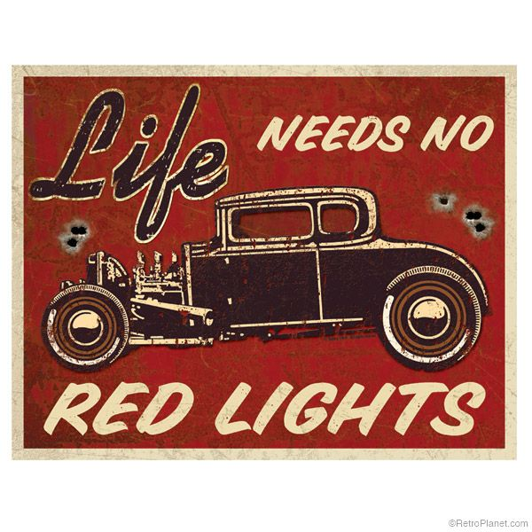 Hot Rod Life Metal Sign http://www.retroplanet.com/PROD/37423