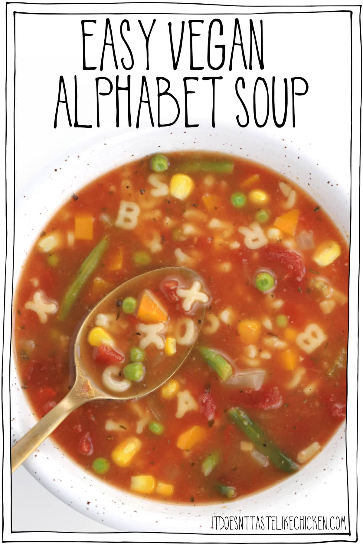 Easy Vegan Alphabet Soup Recipe In 2020 Vegan Soup Recipes Easy Vegan Homemade Soup Recipe