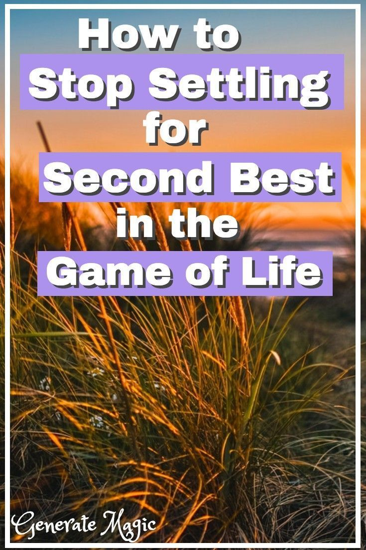 Are you settling for second best in the game of life life