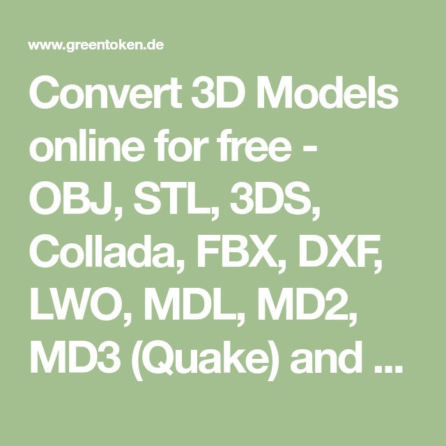 Convert 3d Models Online For Free Obj Stl 3ds Collada Fbx Dxf Lwo Mdl Md2 Md3 Quake And 30 More Formats Supported Batch Con 3d Model Online Model