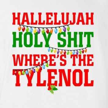 hallelujah holy sh t where s the tylenol sweater shirt t shirt christmas vacation hoodie ugly funny mens ladies cool mlg 1106
