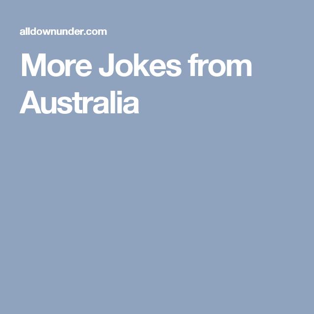 More Jokes From Australia Jokes Australian Greetings Make It Yourself