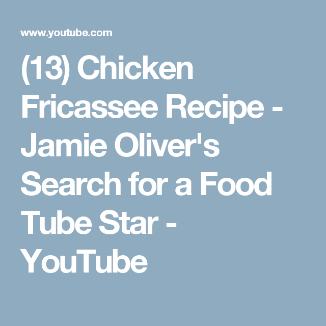 13 Chicken Fricassee Recipe Jamie Oliver S Search For A Food Tube