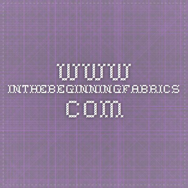 www.inthebeginningfabrics.com