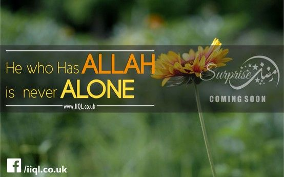 He who has Allah is never alone