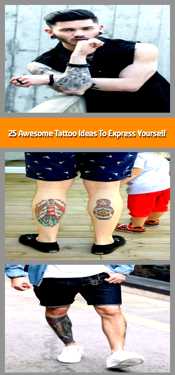 25 Awesome Tattoo Ideas To Express Yourself - Tattoos are an interesting way to express