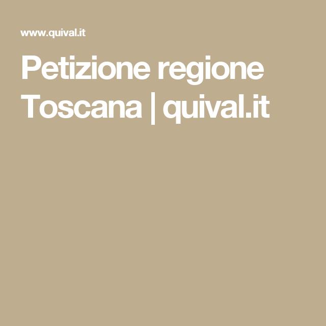 Petizione regione Toscana   quival.it