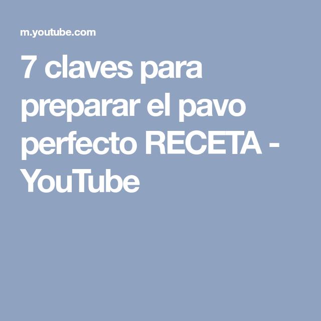 7 claves para preparar el pavo perfecto RECETA - YouTube