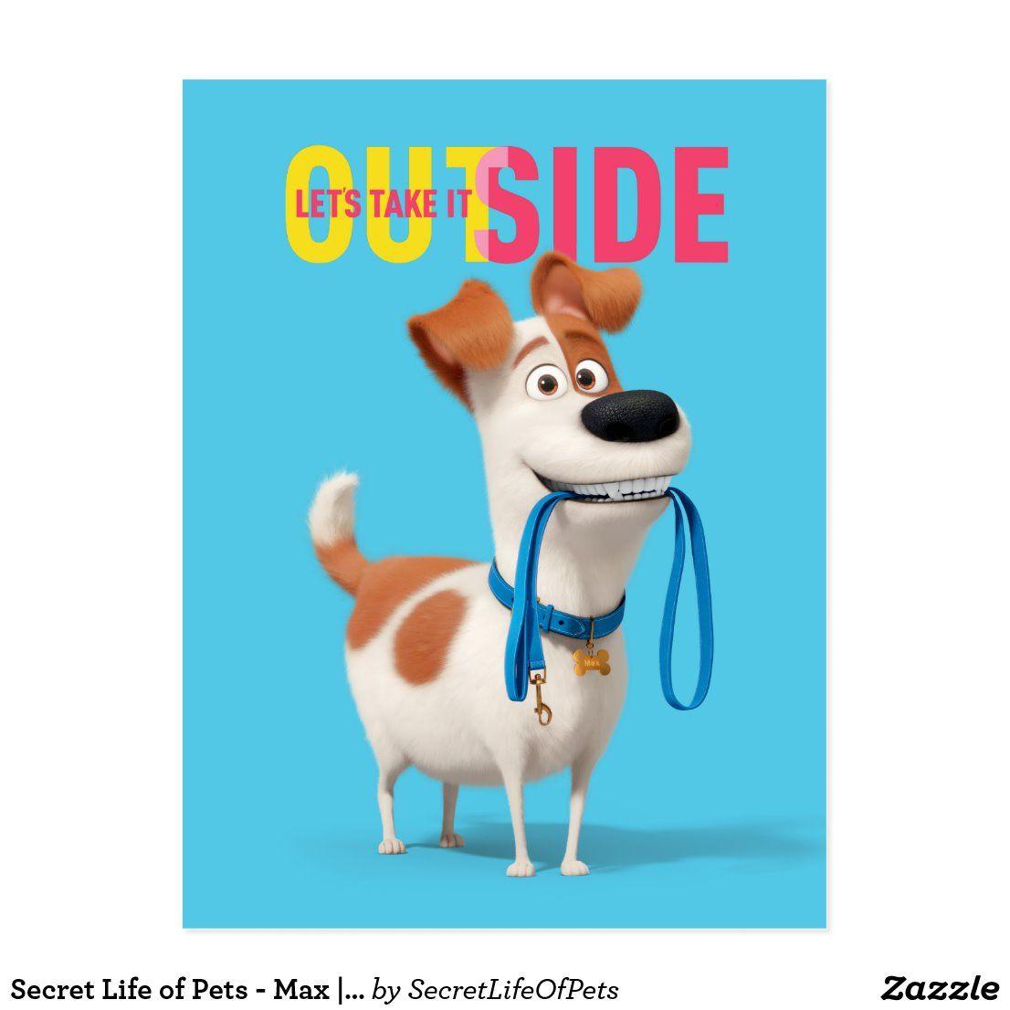 Secret Life Of Pets Max Take It Outside Postcard Zazzle Com In 2020 Pet Max Secret Life Of Pets Pets Movie