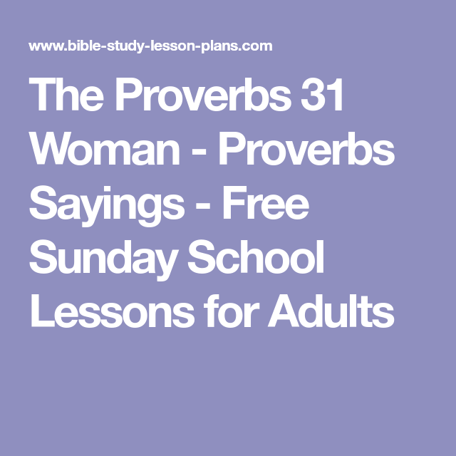 The Proverbs 31 Woman Proverbs Sayings Free Sunday School