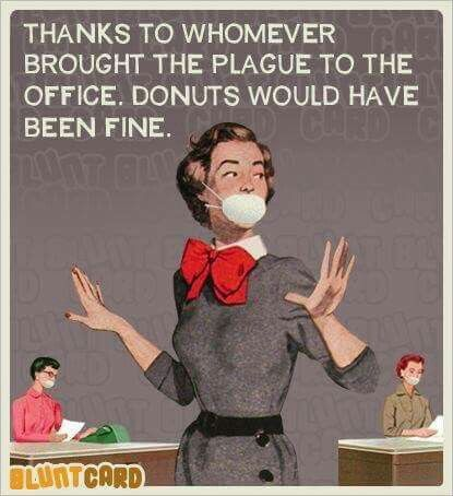 Funny! My Z got sick from eating a donut at work because someone obviously touched them while sick