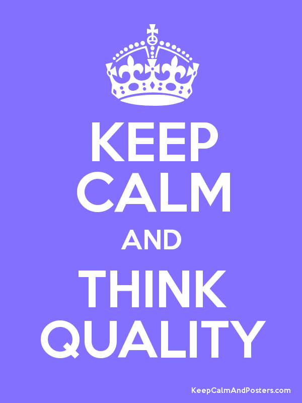 Keep Calm Quotes Maker Classy KEEP CALM AND THINK QUALITY Keep Calm And Posters Generator Maker