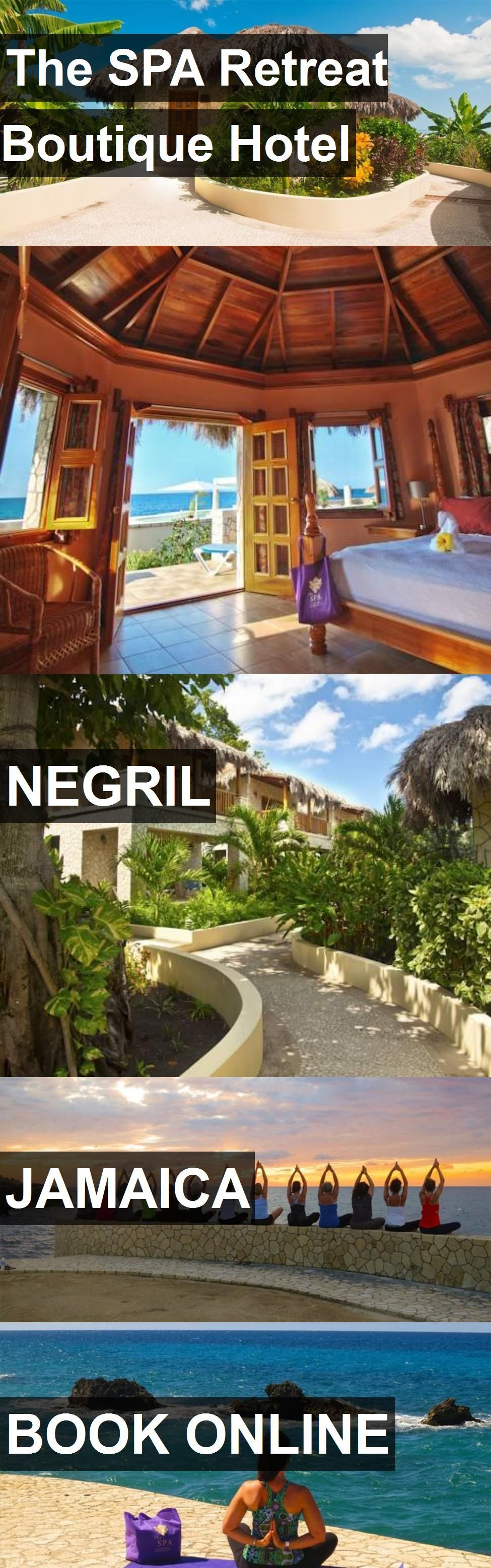 The SPA Retreat Boutique Hotel in Negril, Jamaica. For ...