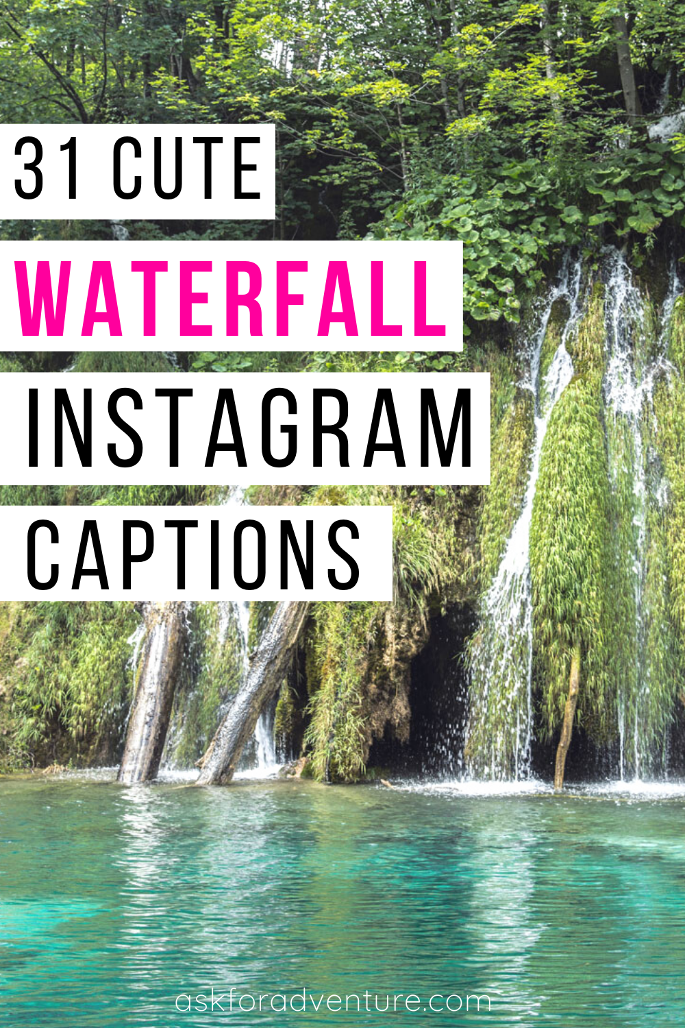 31 Instagram Captions For Waterfalls Photos Ask For Adventure Waterfall Captions Waterfall Quotes Instagram Captions