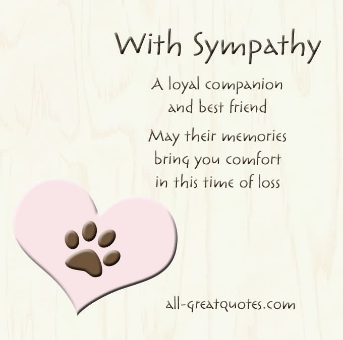 With Sympathy A Loyal Companion And Best Friend May Their Memories