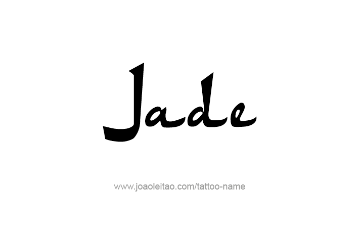 Jade Name Tattoo Designs Name Tattoo Designs Name Tattoos Tattoo Designs