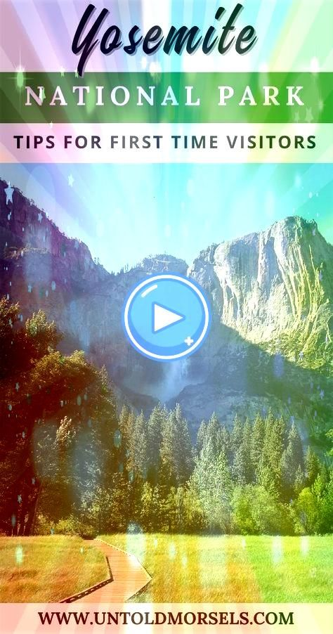 National Park  tips for first time visitors  hiking trails waterfalls scenic drives and more via untoldmorselsYosemite National Park  tips for first time visitors  hiking...