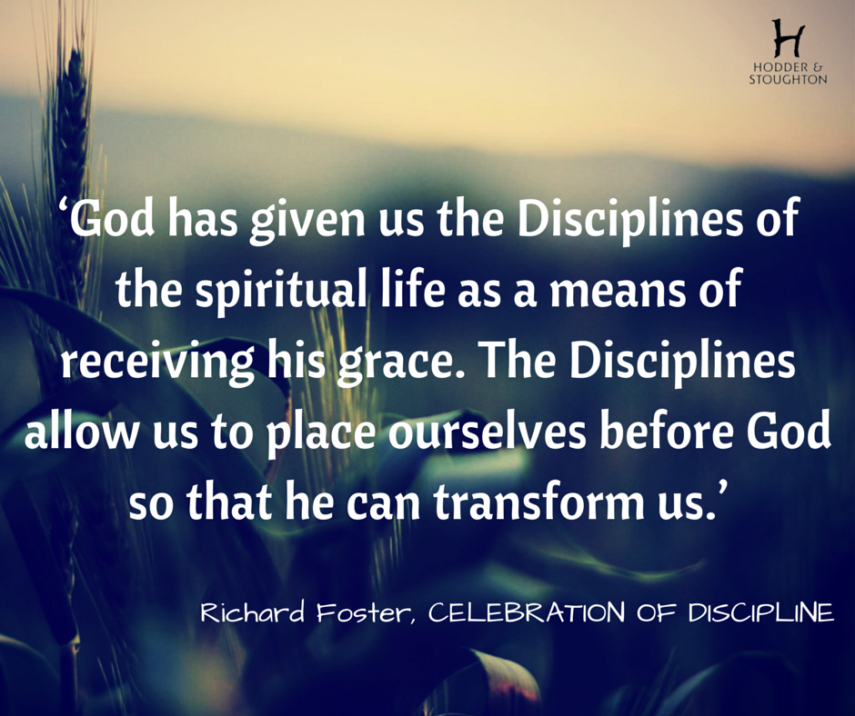 God Has Given Us The Disciplines Of The Spiritual Life As A Means Of