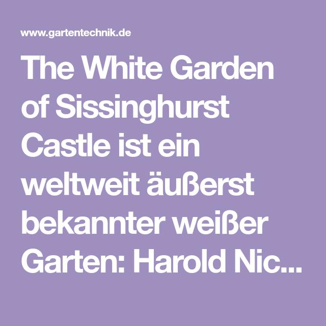 Weißer Garten Sissinghurst the white garden of sissinghurst castle ist ein weltweit äußerst