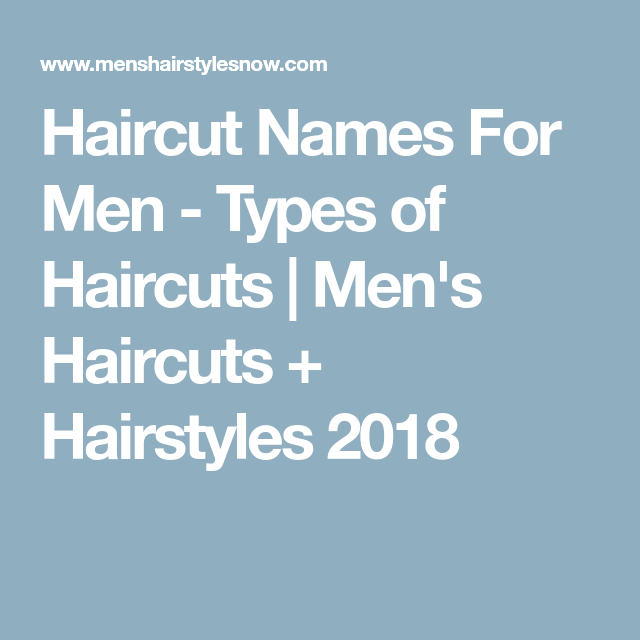 Haircut Names For Men - Types of Haircuts (2020 Guide ...