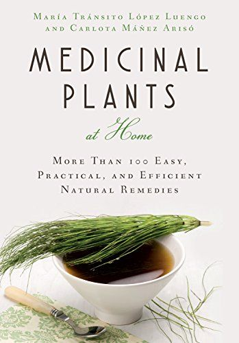 Medicinal Plants at Home: More Than 100 Easy, Practical…