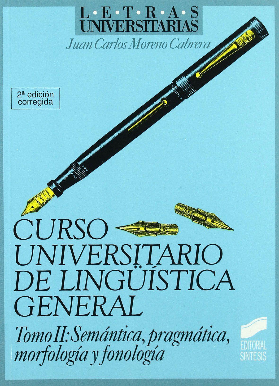 Curso universitario de lingüística general / Juan Carlos Moreno Cabrera