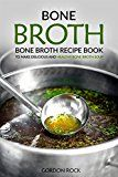 Bone Broth: Bone Broth Recipe Book to Make Delicious and Healthy Bone Broth Soup - https://www.trolleytrends.com/?p=558481