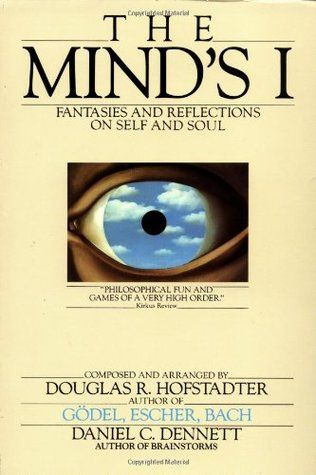 The Mind S I Fantasies And Reflections On Self And Soul By Daniel C Dennett Editor Douglas R Hofstadter Editor Mindfulness Douglas Hofstadter Reflection