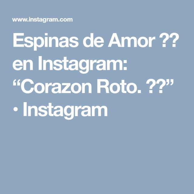 Espinas De Amor En Instagram Corazon Roto Instagram Instagram Amor Boarding Pass