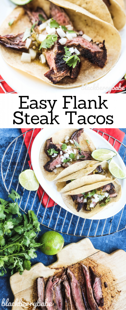 Easy Flank Steak Tacos - Blackberry Babe