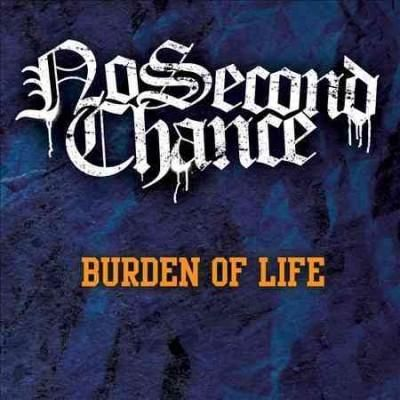 No Second Chance - Burden Of Life